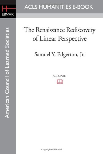 The Renaissance Rediscovery of Linear Perspective: Edgerton, Samuel Y.