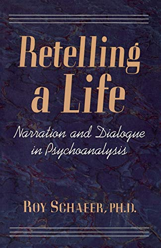 9780465069385: Retelling A Life: Narration and Dialogue in Psychoanalysis