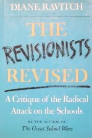 The Revisionists Revised: A Critique of the Radical Attack on the Schools (0465069436) by Ravitch, Diane
