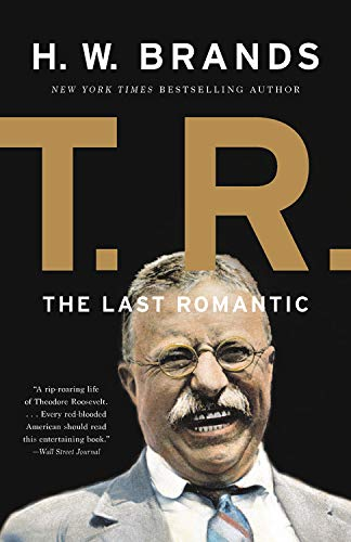 9780465069590: T.R.: The Last Romantic