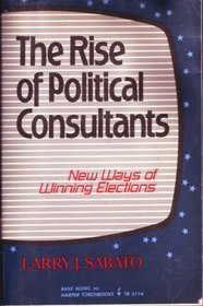 9780465070411: The Rise of Political Consultants