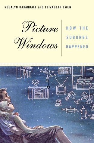9780465070459: Picture Windows: How The Suburbs Happened
