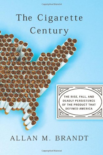 9780465070473: The Cigarette Century: The Rise, Fall, and Deadly Persistence of the Product That Defined America