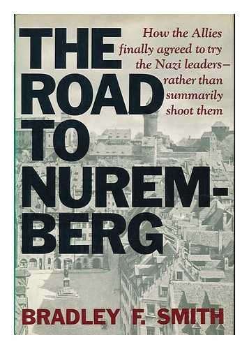 Road To Nuremberg: Bradley F. Smith