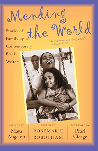 9780465070633: Mending the World: Stories of Family by Contemporary Black Writers