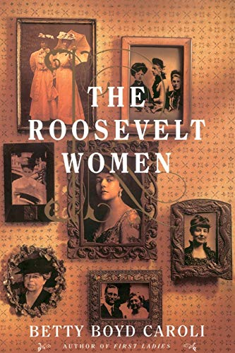 9780465071340: The Roosevelt Women: A Portrait In Five Generations