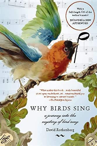 9780465071364: Why Birds Sing: A Journey into the Mystery of Birdsong