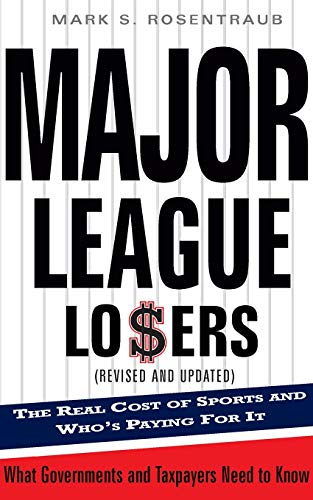 9780465071432: Major League Losers: The Real Cost Of Sports And Who's Paying For It