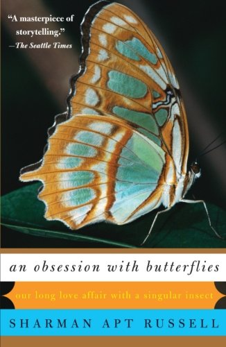 9780465071609: An Obsession With Butterflies: Our Long Love Affair With A Singular Insect