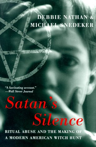 9780465071814: Satan's Silence: Ritual Abuse And The Making Of A Modern American Witch Hunt