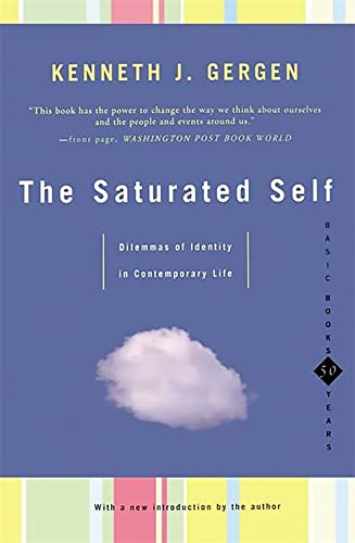 9780465071852: The Saturated Self: Dilemmas of Identity in Contemporary Life