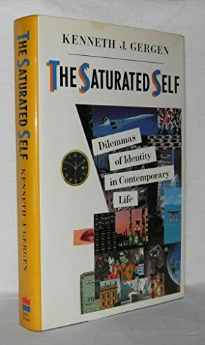 9780465071869: The Saturated Self: Dilemmas of Identity in Contemporary Life