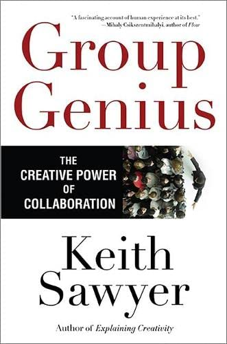 9780465071937: Group Genius: The Creative Power of Collaboration