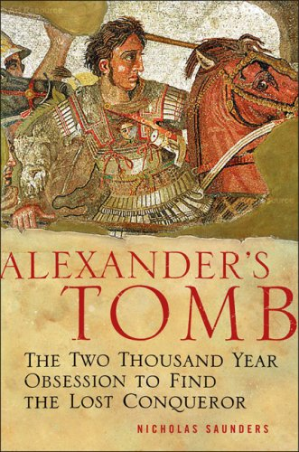 9780465072026: Alexander's Tomb: The Two-Thousand Year Obsession to Find the Lost Conquerer