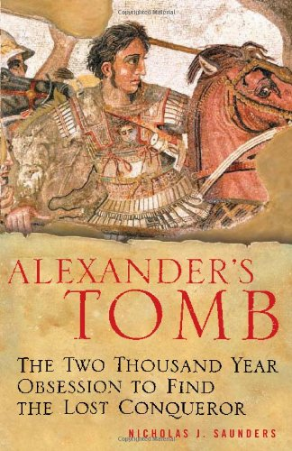 9780465072033: Alexander's Tomb: The Two-Thousand Year Obsession to Find the Lost Conquerer