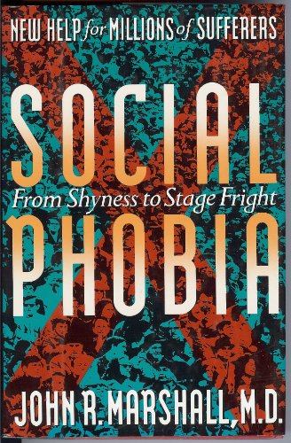 Social Phobia : From Shyness to Stage: John R. Marshall;