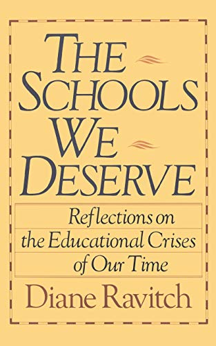 9780465072347: The Schools We Deserve: Reflections on the Educational Crisis of Our Time