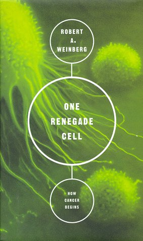 9780465072750: One Renegade Cell: The Quest For The Origins Of Cancer (Science Masters Series)