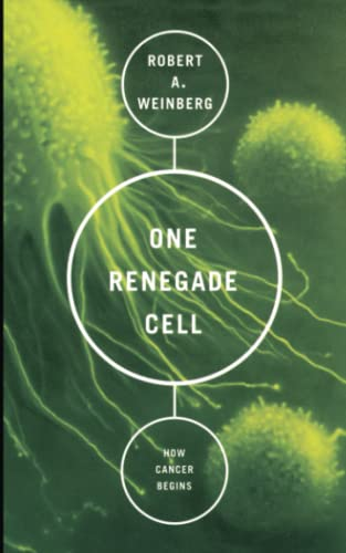 9780465072767: One Renegade Cell: The Quest for the Origin of Cancer (Science Masters)