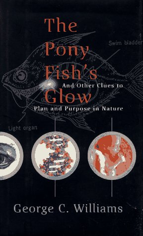 9780465072811: The Pony Fish's Glow: And Other Clues To Plan And Purpose In Nature (Science Masters)