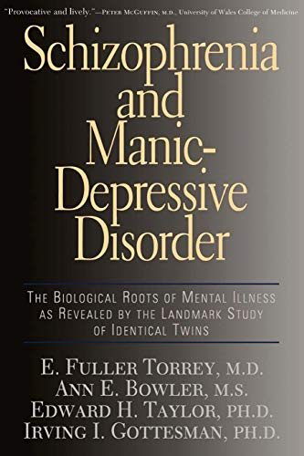 Schizophrenia And Manic-depressive Disorder: The Biological Roots Of Mental Illness As Revealed By The Landmark Study Of Identical Twins (0465072852) by Torrey, E. Fuller; Bowler, Ann E.; Taylor, Edward H.; Gottesman, Irving I.