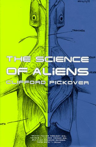 The Science Of Aliens (9780465073146) by Clifford A. Pickover