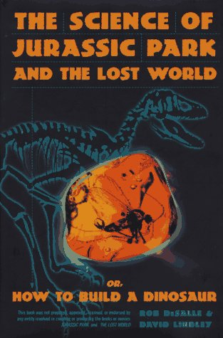Science Of Jurassic Park And The Lost: Desalle, Robert