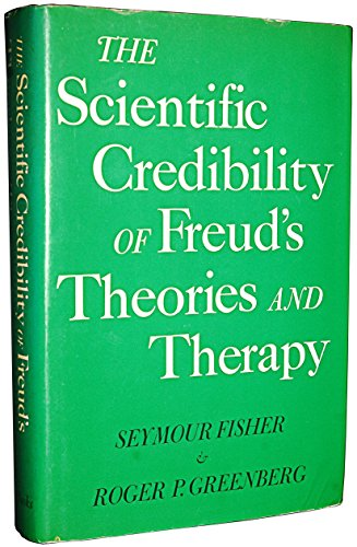 9780465073856: The scientific credibility of Freud's theories and therapy