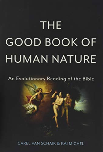 9780465074709: The Good Book of Human Nature: An Evolutionary Reading of the Bible