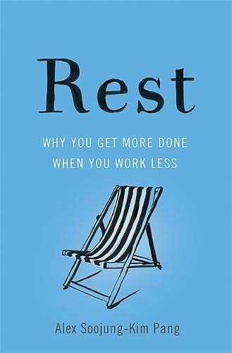 9780465074877: Rest: Why You Get More Done When You Work Less