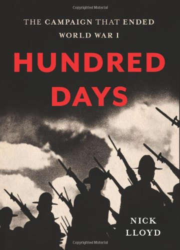 Hundred Days : The Campaign That Ended: Nick Lloyd