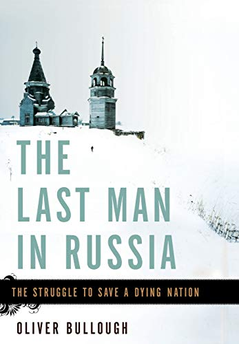 9780465074983: The Last Man in Russia: The Struggle to Save a Dying Nation
