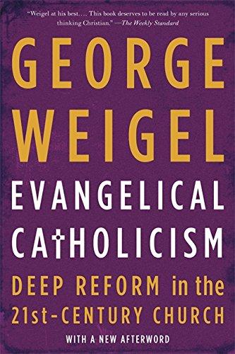 9780465075676: Evangelical Catholicism: Deep Reform in the 21st-Century Church