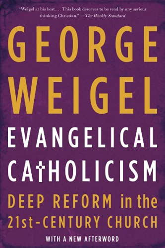 9780465075676: Evangelical Catholicism: Deep Reform in the 21st-Century Church