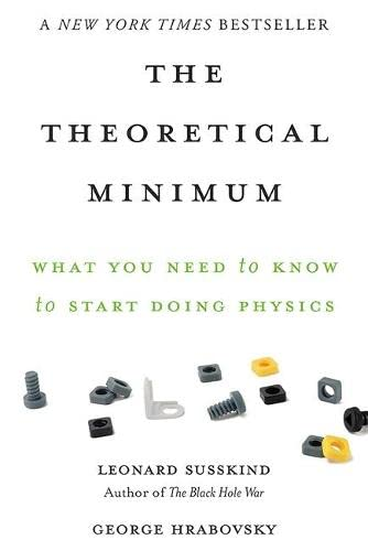 9780465075683: The Theoretical Minimum: What You Need to Know to Start Doing Physics