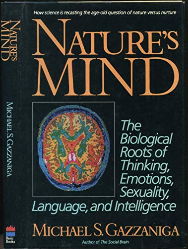 9780465076499: Nature's Mind: The Biological Roots of Thinking, Emotions, Sexuality, Language, and Intelligence