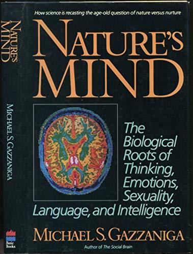9780465076499: Nature's Mind: Impact Of Darwinian Selection On Thinking Emotions Sexuality Language Intelligen