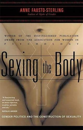9780465077144: Sexing the Body: Gender Politics and the Construction of Sexuality