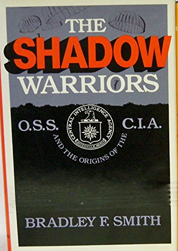 9780465077564: The Shadow Warriors: O.S.S. and the Origins of the C.I.A