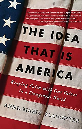9780465078097: The Idea That Is America: Keeping Faith With Our Values in a Dangerous World
