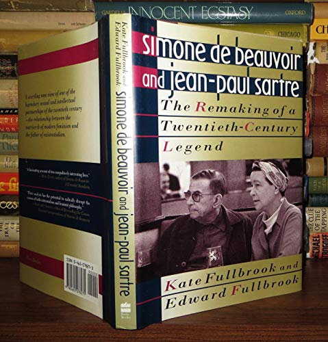 9780465078271: Simone De Beauvoir and Jean-Paul Sartre: The Remaking of a Twentieth-Century Legend