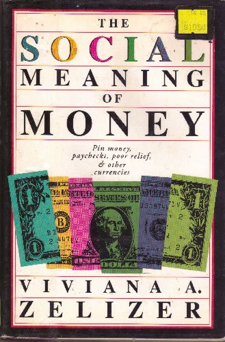 9780465078912: The Social Meaning Of Money
