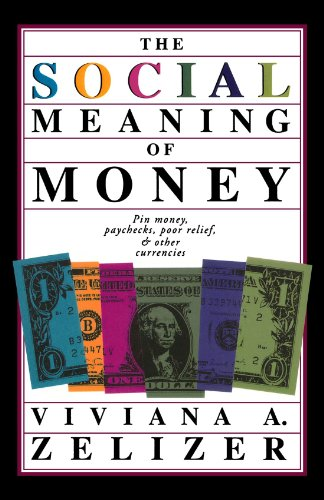 9780465078929: The Social Meaning Of Money