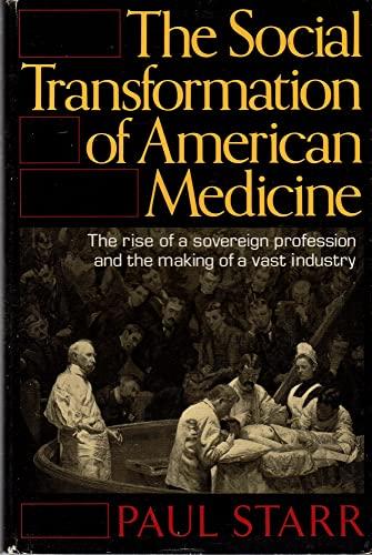 9780465079346: Social Transformation of American Medicine