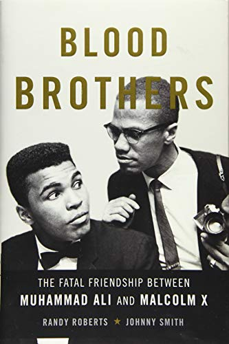 9780465079704: Blood Brothers: The Fatal Friendship Between Muhammad Ali and Malcolm X