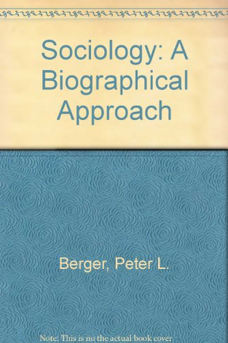 9780465079834: Sociology: A Biographical Approach