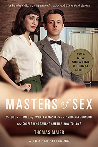 9780465079995: Masters of Sex: The Life and Times of William Masters and Virginia Johnson, the Couple Who Taught America How to Love