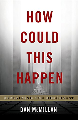 9780465080243: How Could This Happen?: Explaining the Holocaust