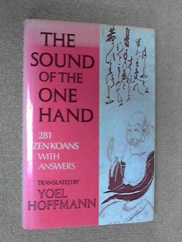 The Sound of the One Hand: 281 Zen Koans with Answers