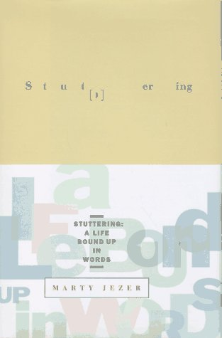 Stuttering: A Life Bound Up In Words: Jezer, Marty